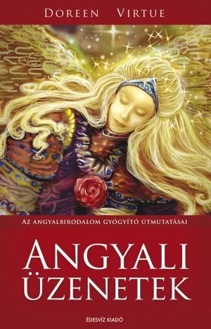 Angyali üzenetek - Az angyalbirodalom gyógyító útmutatásai
