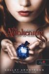 The Awakening - Az ébredés - Sötét erő trilógia 2 (kötött)