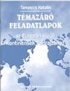Témazáró feladatlapok az európán kívüli kontinensek földrajzához 7 o. 3. kiad.