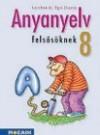 Anyanyelv felsosöknek. tankönyv 8 o. 3. kiad.