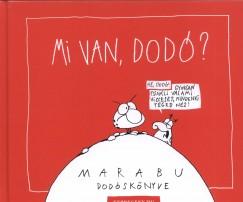 Mi van, Dodó?