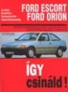 Ford escort/orion. 1990-tol gyártott 1.3-1.6-1.8-2.0 benzinmotoros, 1.8 dízel típusokhoz