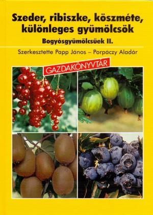 Szeder, ribiszke, köszméte, különleges gyümölcsök - Bogyós gyümölcsűek ii.