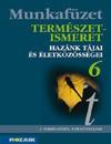Természetismeret 6. Magyarország tájai és életközösségei munkafüzet 6 o. 9. kiad.