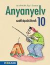 Anyanyelv szakképzosöknek. tankönyv 10 o.