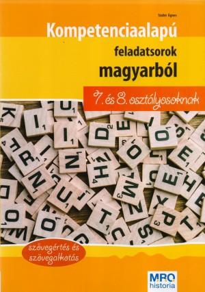 Kompetencia alapú feladatsorok magyarból 7. és 8. osztályosoknak - Szövegértés és szövegalkotás