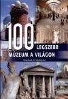 100 legszebb múzeum a világon - Utazások öt földrészen