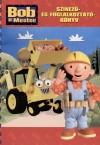 Bob, a mester - színező és foglalkoztatókönyv