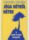 Jóga hétrol hétre. Gyakorlatok és meditációk az egész évre