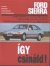 Ford sierra. 1982-tol gyártott 1.6-1.8-2.0 benzinmotoros, 1.8-2.3 dízel, turbodízel típusokhoz