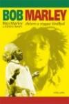 Bob marley. életem a reggae királlyal