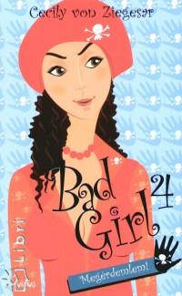 Cecily Von Ziegesar - BAD GIRL 4.