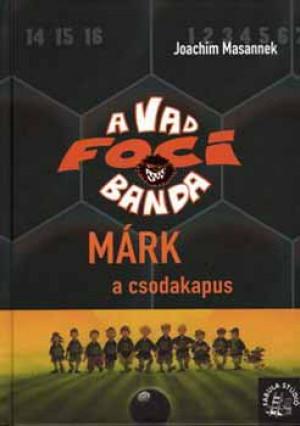 Márk, a csodakapus - A vad focibanda 13. rész