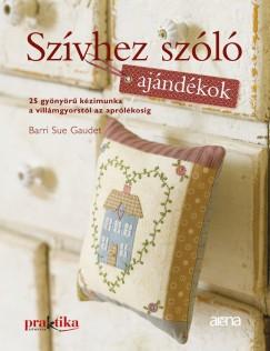 Barri Sue Gaudet - Szívhez szóló ajándékok