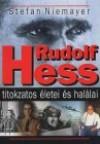 Rudolf hess titokzatos életei és halálai