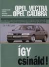 Opel vectra-opel calibra - javítási kézikönyv - 1988-tól gyártott, 1.4-1.6-1.8-2.0 benzines, 1.7 dízel típusokhoz