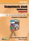 Kompetencia  alapú feladatsorok magyarból 5. és 6. osztályosoknak - Szövegértés és szövegalkotás