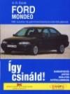 Ford mondeo. javítási kézikönyv 1992-tol gyártott 1.6-1.8-2.0 benzinmotoros, 1.8 turbódízel típusokhoz