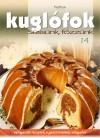 Kuglófok - süssünk, főzzünk 14. - Válogatott receptek a gasztronómia világából