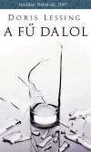 A fű dalol - Irodalmi nobel-díj 2007
