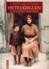 Hetedíziglen. Bukovinai székely családi krónika
