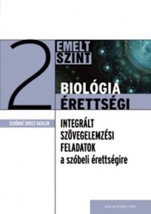 Biológia érettségi 2. - emelt szint - Integrált szövegelemzési feladatok a szóbeli érettségire