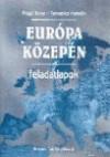 Európa közepén. Közép-Európa és Magyarország földrajza. Témazáró feladatlapok