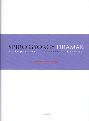 Drámák iii. - Csirkefej, az imposztor, kvartett