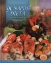 90 napos diéta - Fogyjunk könnyedén a szétválasztó diéta receptjeivel