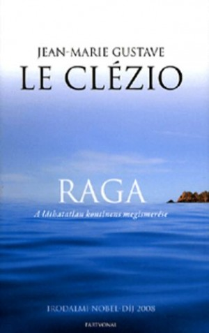 Raga - A láthatatlan kontinens megismerése