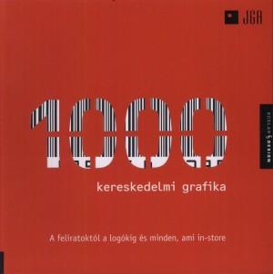 1000 kereskedelmi grafika - A feliratoktól a logókig és minden, ami in-store