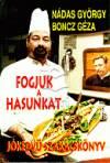 Fogjuk a hasunkat - Jókedvű szakácskönyv