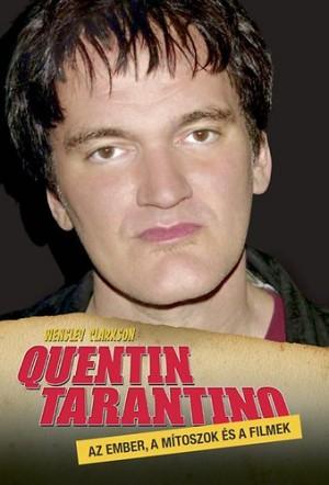 QUENTIN TARANTINO - AZ EMBER, A MÍTOSZOK ÉS A FILMEK