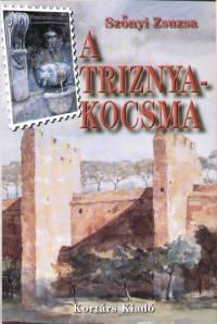 Szőnyi Zsuzsanna - A TRIZNYA-KOCSMA