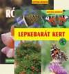 Lepkebarát Kert - Rózsakert
