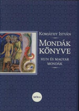 Mondák könyve - Hun és magyar mondák