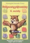 Dolgozatgyűjtemény 4. osztály - Matematika, természetismeret, magyar nyelv és irod