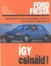 Ford fiesta. javítási kézikönyv 1989 márciusától gyártott 1.1-1.3-1.4-1.6 benzines és 1.8 dízel gépkocsikhoz