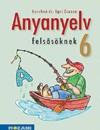 Anyanyelv felsosöknek. tankönyv 6 o. 4.kiad.