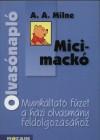 Olvasónapló. A. A. Milne: Micimackó. Munkáltató füzet a házi olvasmány feldolgozásához 4-6. o. 2.kiad.