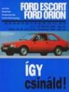 Ford escort/orion. javítási kézikönyv 1980-1990-ig gyártott 1.1-1.3-1.4-1.6 benzinmotoros, 1.6-1.8 dízel típusokhoz