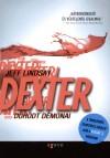 Dexter dühödt démonai