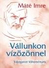 Vállunkon vízözönnel. válogatott költemények, 1955-2002