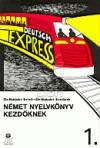 Német nyelvkönyv kezdöknek 1. - Deutsch express 1.