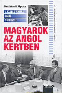 Borbándi Gyula - Magyarok az angol kertben
