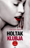 Holtak klubja - true blood 3.