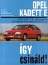 Opel kadett e. javítási kézikönyv 1984-1991 között gyártott, 1.3-1.4-1.6-2.0 benzines