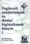 Fogászati asszisztensek és dentál higiénikusok könyve i-ii.