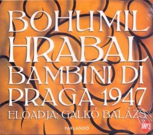 Bambini de praga 1947 - hangoskönyv - mp3 - Előadó: galkó balázs