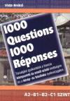 1000 questions 1000 réponses - Társalgási gyakorlatok a francia középszintű és emelt szintű érettségire és a közép- és felsőfokú nyelvvizsgákra